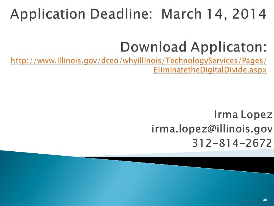 Irma Lopez irma.lopez@illinois.gov 312-814-2672 46