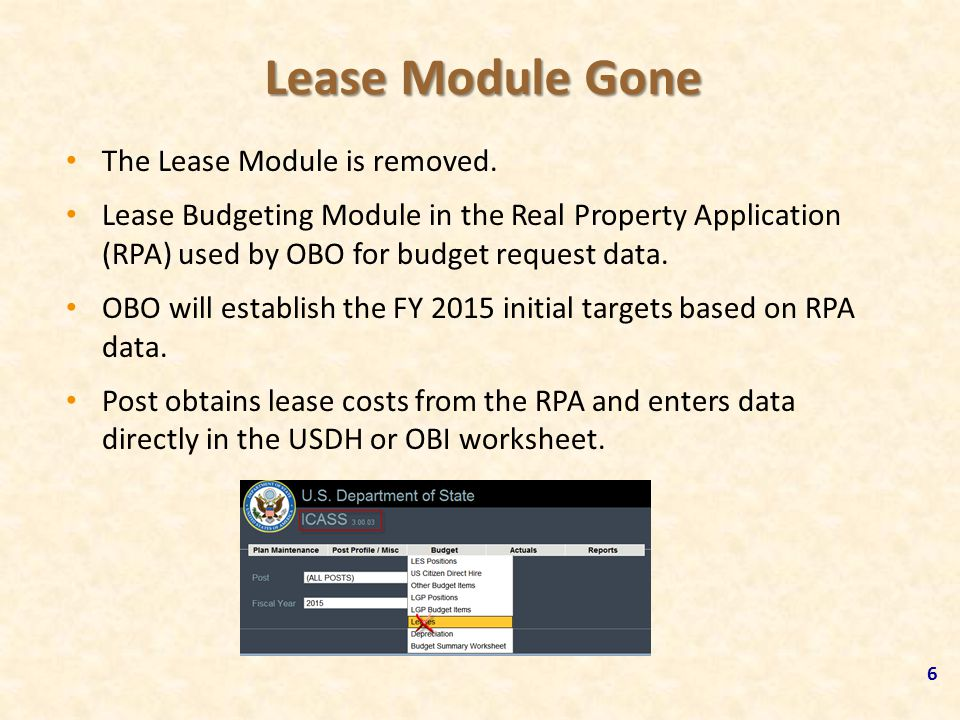 Lease Module Gone The Lease Module is removed. Lease Budgeting Module in the Real Property Application (RPA) used by OBO for budget request data. OBO