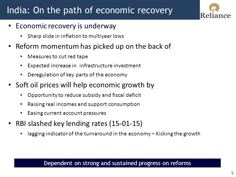 India: On the path of economic recovery 5 Dependent on strong and sustained progress on reforms Economic recovery is underway Sharp slide in inflation to multiyear lows Reform momentum has picked up on the back of Measures to cut red tape Expected increase in infrastructure investment Deregulation of key parts of the economy Soft oil prices will help economic growth by Opportunity to reduce subsidy and fiscal deficit Raising real incomes and support consumption Easing current account pressures RBI slashed key lending rates (15-01-15) lagging indicator of the turnaround in the economy – Kicking the growth