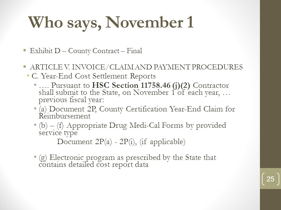 Who says, November 1  Exhibit D – County Contract – Final  ARTICLE V.