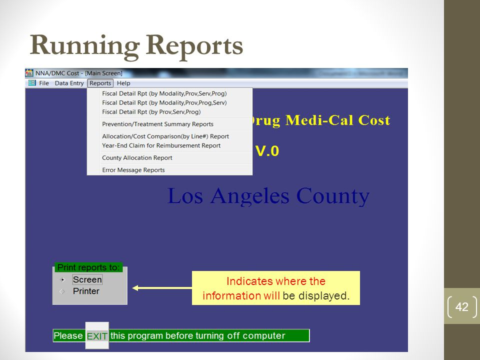 Running Reports 42 Indicates where the information will be displayed.