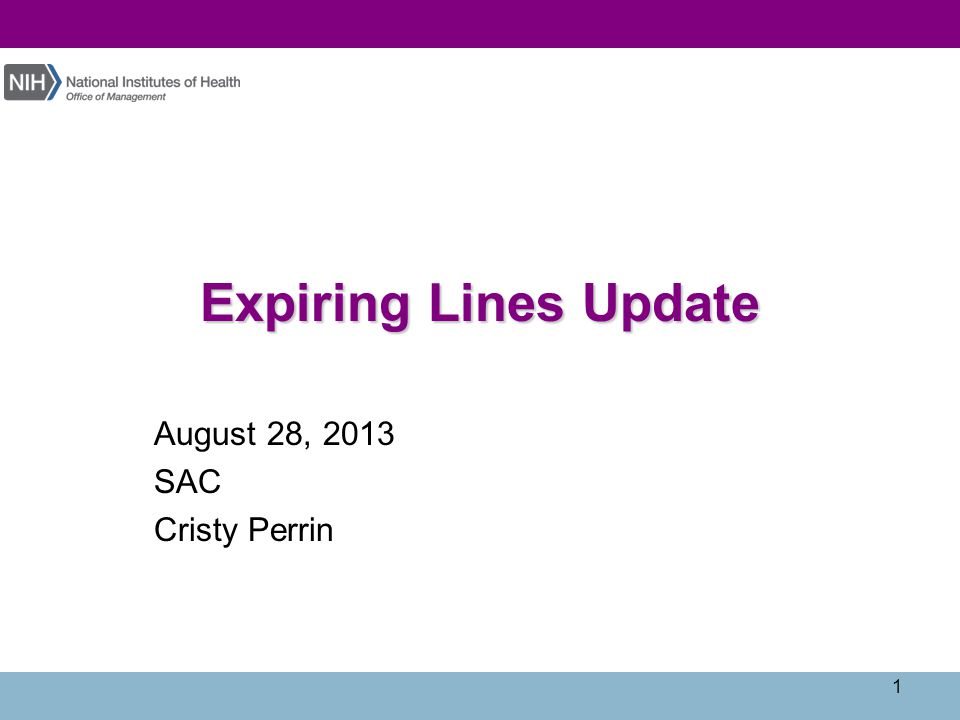 Expiring Lines Update August 28, 2013 SAC Cristy Perrin 1