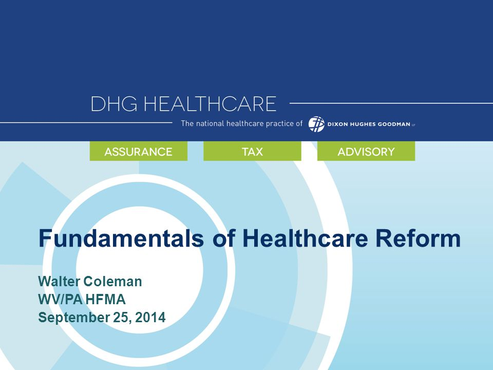 Fundamentals of Healthcare Reform Walter Coleman WV/PA HFMA September 25, 2014