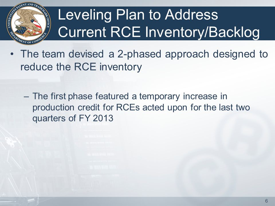 Leveling Plan to Address Current RCE Inventory/Backlog The team devised a 2-phased approach designed to reduce the RCE inventory –The first phase feat