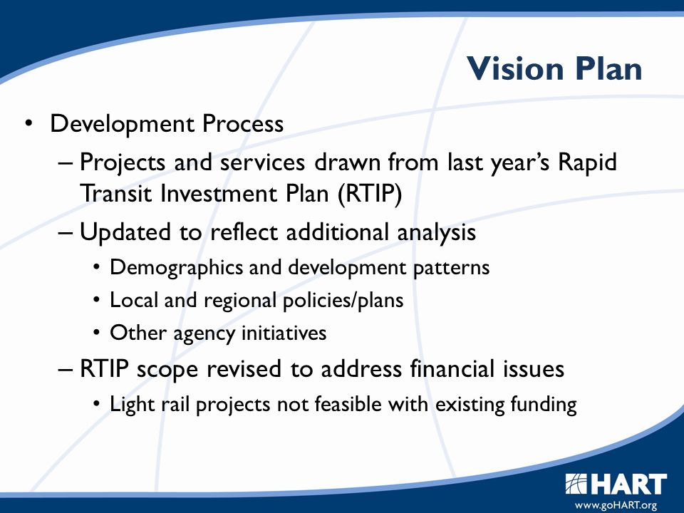 Vision Plan Development Process – Projects and services drawn from last year's Rapid Transit Investment Plan (RTIP) – Updated to reflect additional an