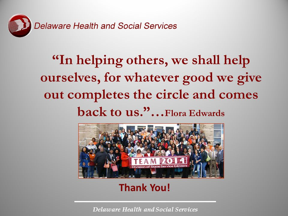 "Thank You! ""In helping others, we shall help ourselves, for whatever good we give out completes the circle and comes back to us.""… Flora Edwards"