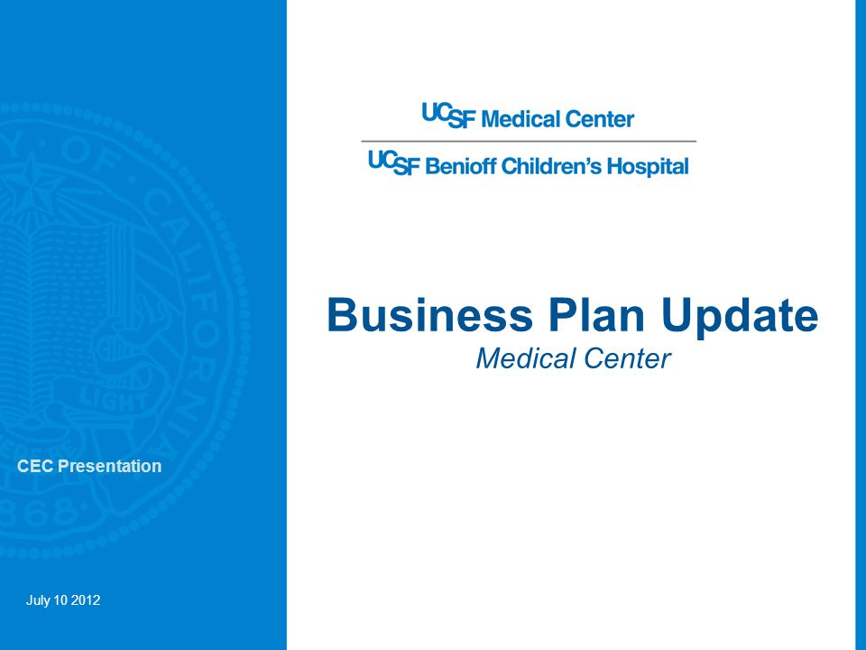 Business Plan Update Medical Center July 10 2012 CEC Presentation
