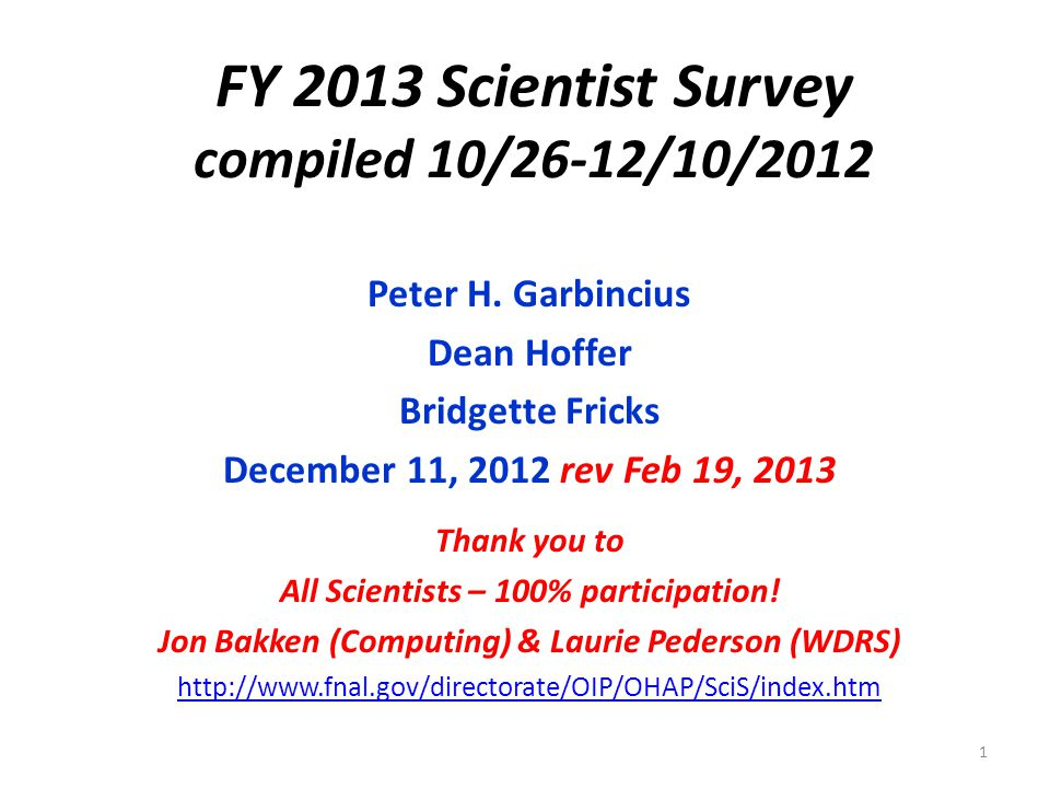 FY 2013 Scientist Survey compiled 10/26-12/10/2012 Peter H.