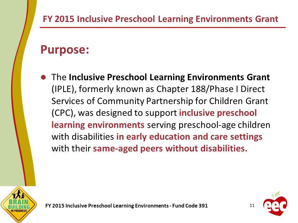 FY 2015 Inclusive Preschool Learning Environments - Fund Code 391 FY 2015 Inclusive Preschool Learning Environments Grant The Inclusive Preschool Lear