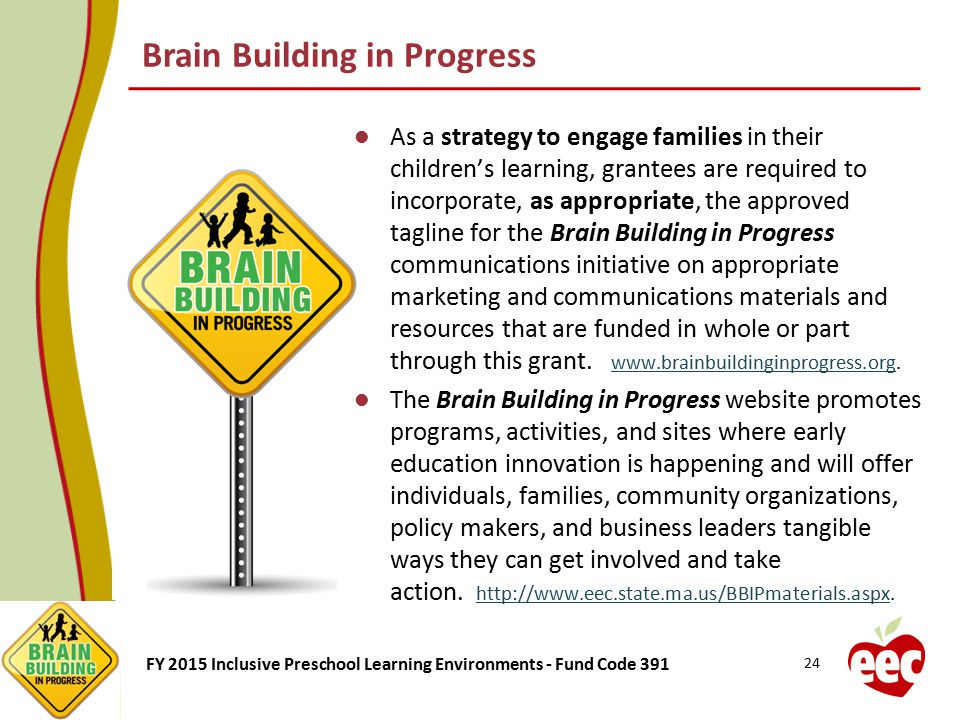 FY 2015 Inclusive Preschool Learning Environments - Fund Code 391 As a strategy to engage families in their children's learning, grantees are required