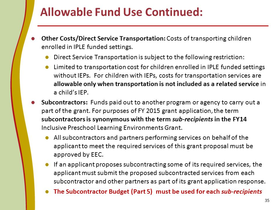 Allowable Fund Use Continued: Other Costs/Direct Service Transportation: Costs of transporting children enrolled in IPLE funded settings. Direct Servi