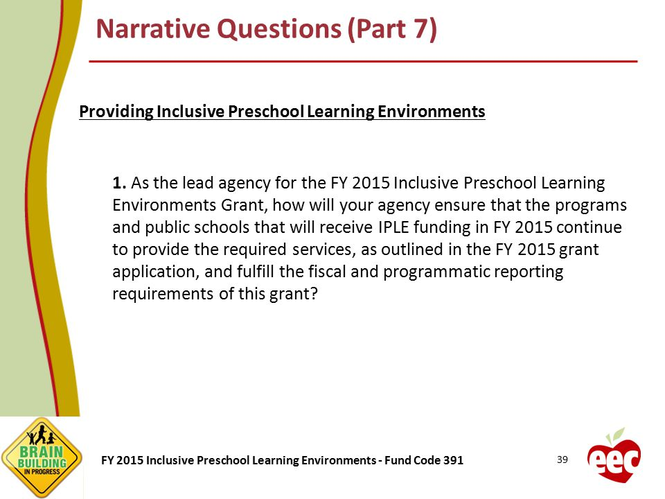 FY 2015 Inclusive Preschool Learning Environments - Fund Code 391 Providing Inclusive Preschool Learning Environments 1. As the lead agency for the FY