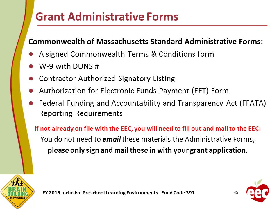 FY 2015 Inclusive Preschool Learning Environments - Fund Code 391 Grant Administrative Forms Commonwealth of Massachusetts Standard Administrative For