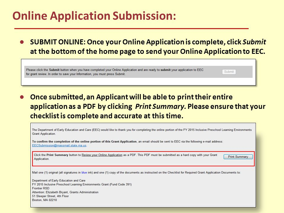 Online Application Submission: SUBMIT ONLINE: Once your Online Application is complete, click Submit at the bottom of the home page to send your Onlin