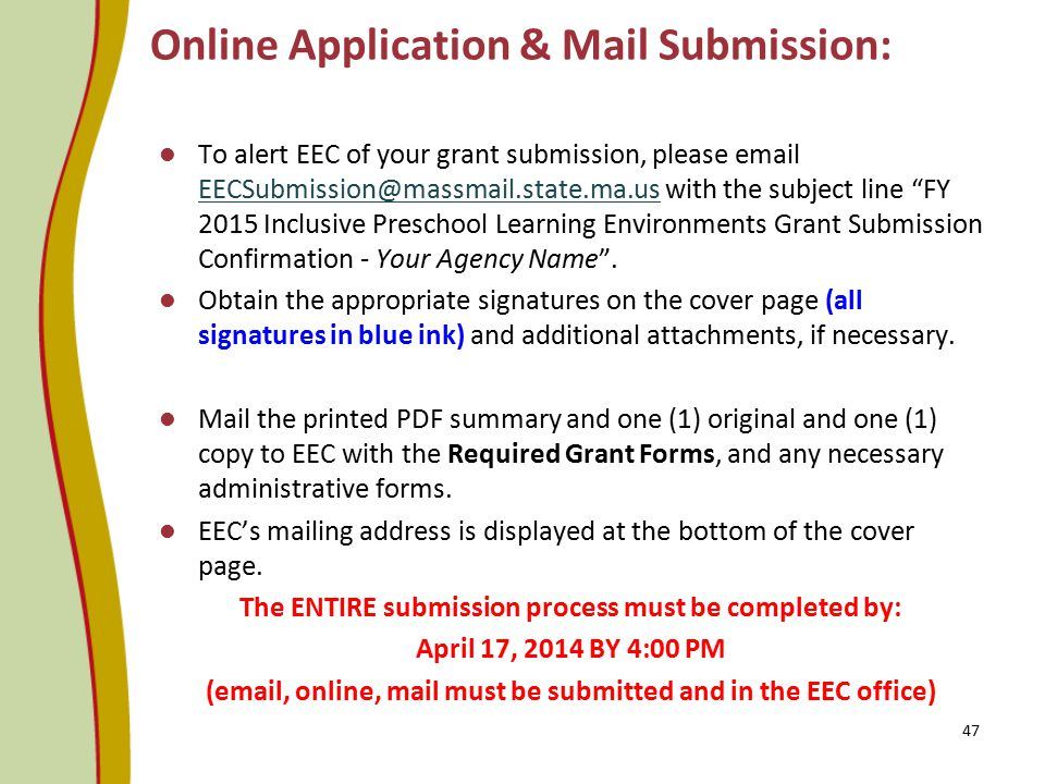 """Online Application & Mail Submission: To alert EEC of your grant submission, please email EECSubmission@massmail.state.ma.us with the subject line """"FY"""