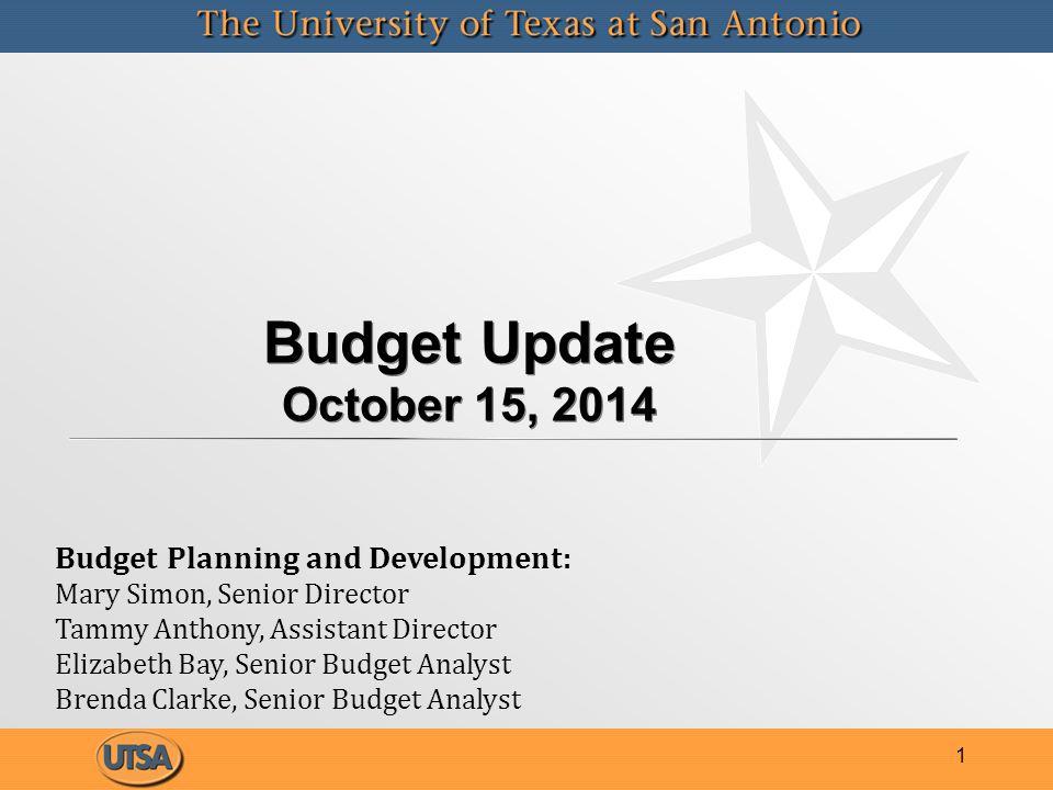 Budget Update October 15, 2014 1 Budget Planning and Development: Mary Simon, Senior Director Tammy Anthony, Assistant Director Elizabeth Bay, Senior