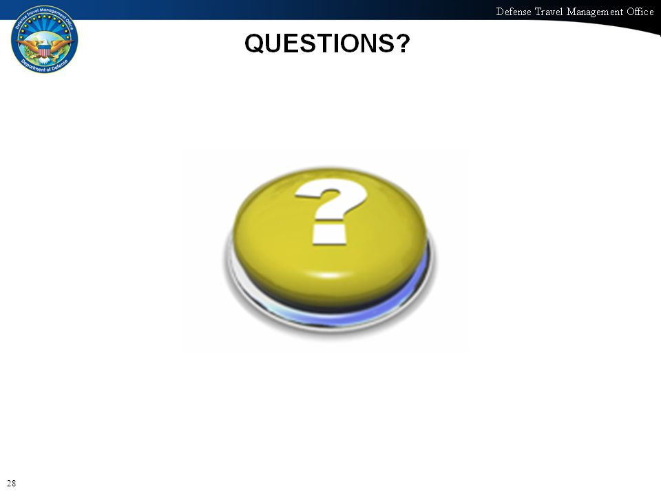 Defense Travel Management Office Office of the Under Secretary of Defense (Personnel and Readiness) Questions 28