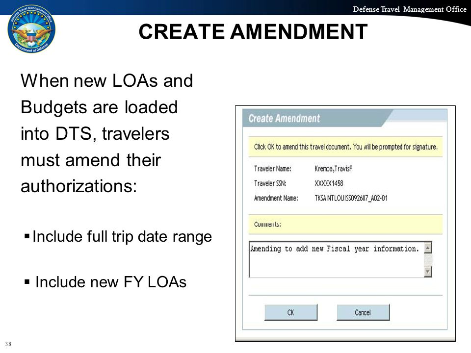 Defense Travel Management Office Office of the Under Secretary of Defense (Personnel and Readiness) CREATE AMENDMENT When new LOAs and Budgets are loa