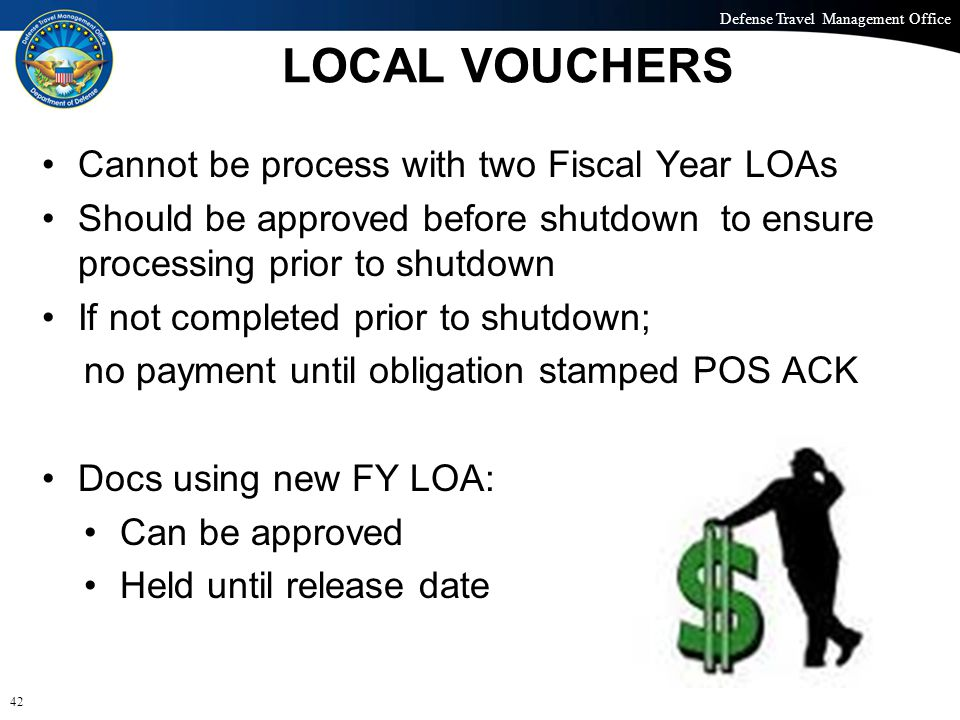 Defense Travel Management Office Office of the Under Secretary of Defense (Personnel and Readiness) LOCAL VOUCHERS Cannot be process with two Fiscal Y