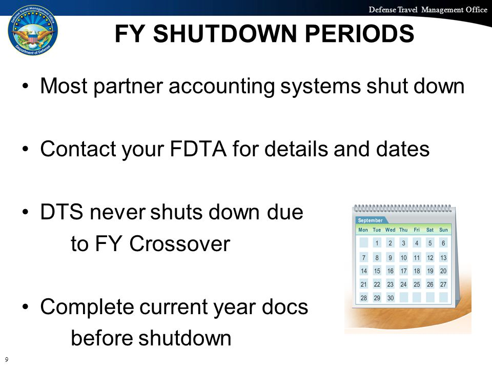 Defense Travel Management Office Office of the Under Secretary of Defense (Personnel and Readiness) FY SHUTDOWN PERIODS Most partner accounting system
