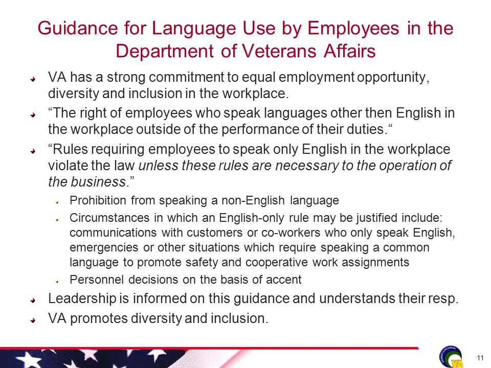 Guidance for Language Use by Employees in the Department of Veterans Affairs VA has a strong commitment to equal employment opportunity, diversity and inclusion in the workplace.