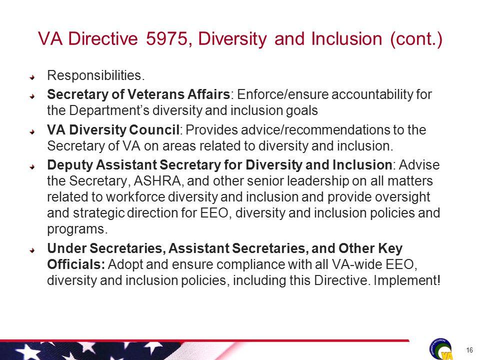 VA Directive 5975, Diversity and Inclusion (cont.) Responsibilities.