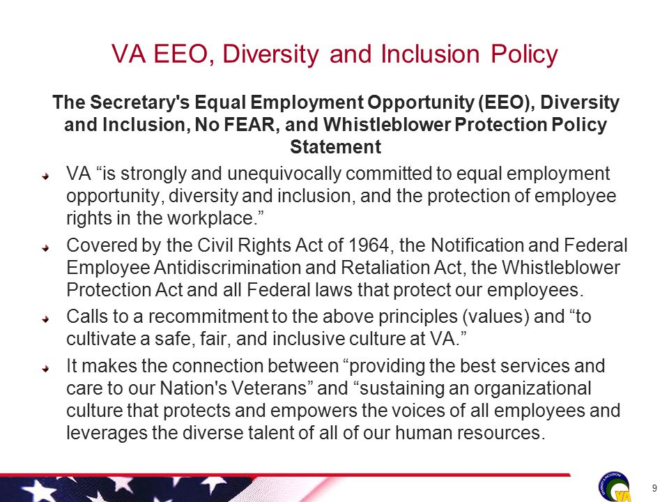 VA EEO, Diversity and Inclusion Policy The Secretary's Equal Employment Opportunity (EEO), Diversity and Inclusion, No FEAR, and Whistleblower Protect
