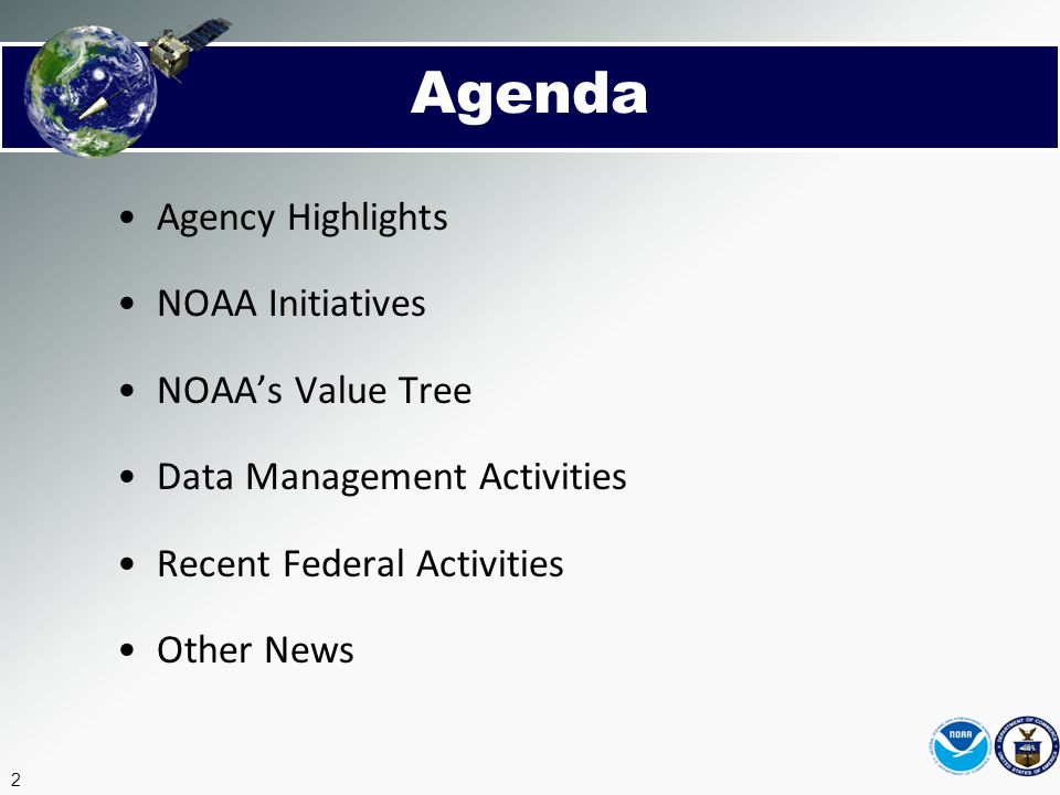 2 Agency Highlights NOAA Initiatives NOAA's Value Tree Data Management Activities Recent Federal Activities Other News Agenda