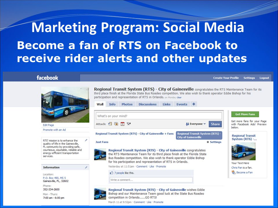 19 Become a fan of RTS on Facebook to receive rider alerts and other updates Marketing Program: Social Media
