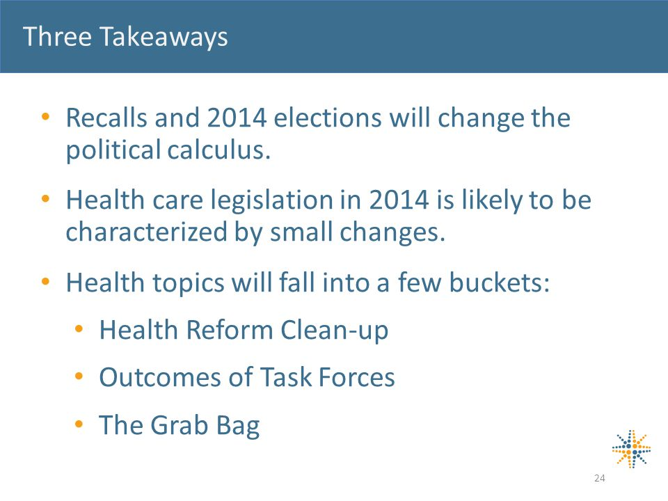 Three Takeaways Recalls and 2014 elections will change the political calculus.