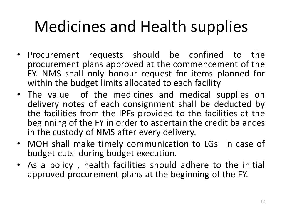 Medicines and Health supplies Procurement requests should be confined to the procurement plans approved at the commencement of the FY.