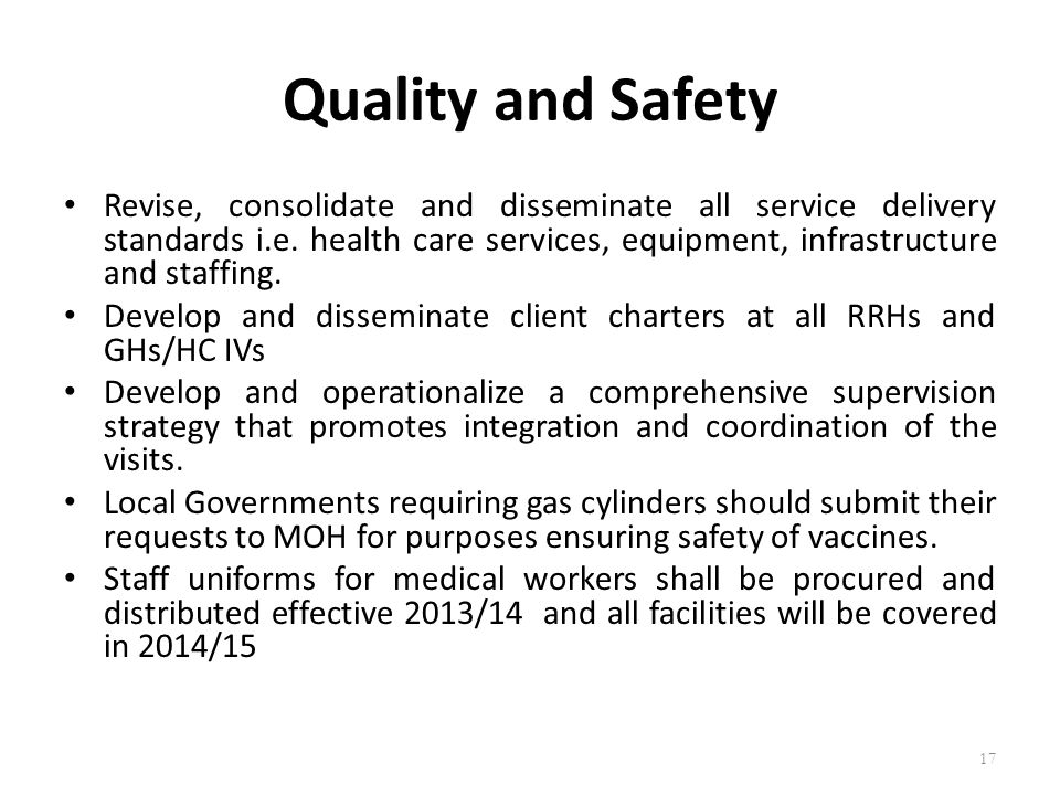 Quality and Safety Revise, consolidate and disseminate all service delivery standards i.e.