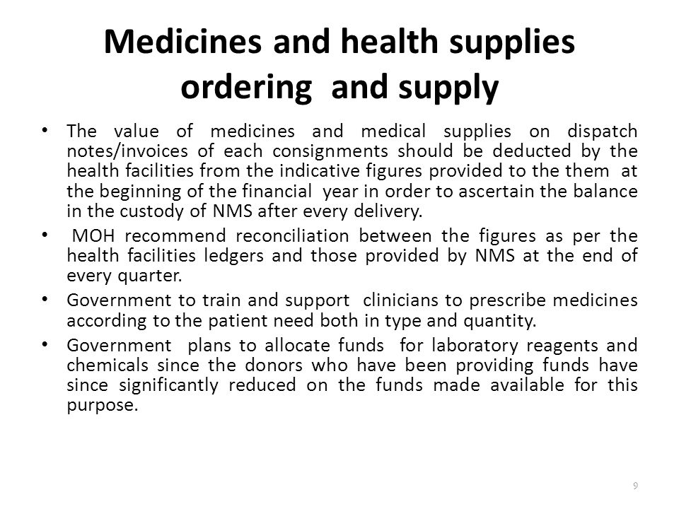 Medicines and health supplies ordering and supply The value of medicines and medical supplies on dispatch notes/invoices of each consignments should b