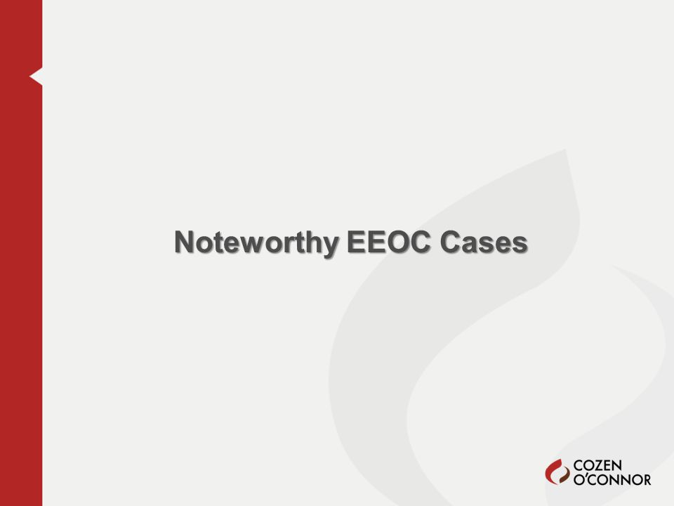 Noteworthy EEOC Cases