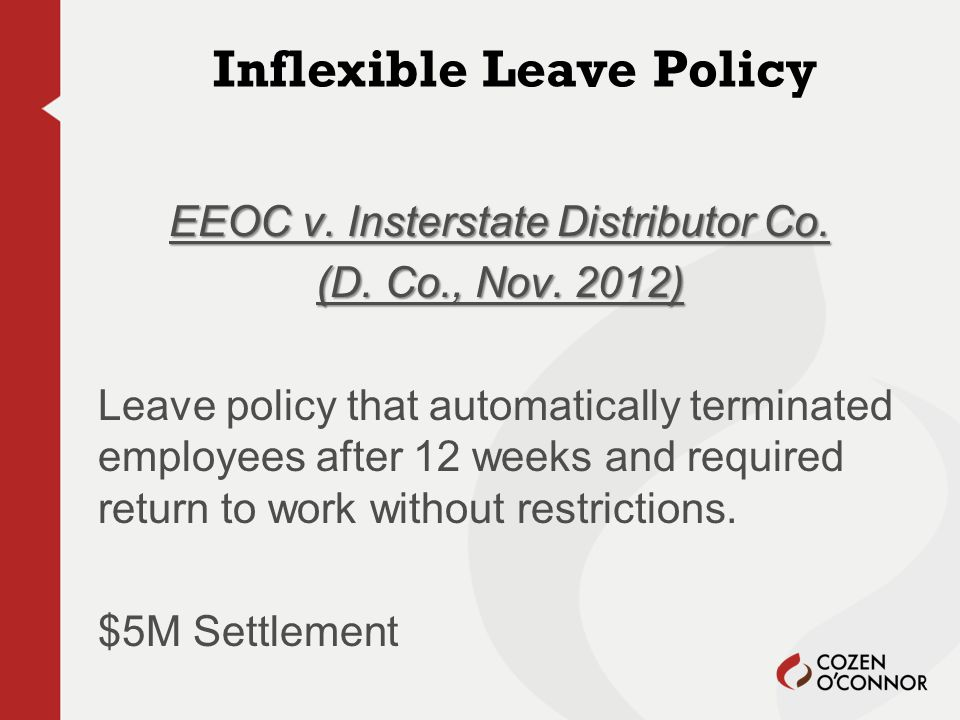 Inflexible Leave Policy EEOC v. Insterstate Distributor Co.