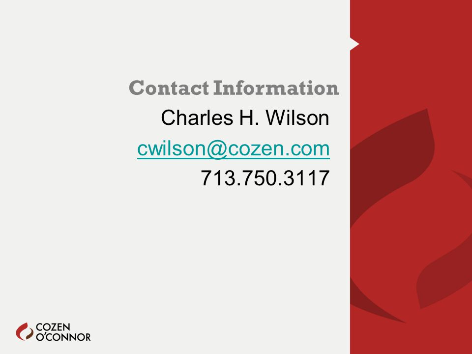 Contact Information Charles H. Wilson cwilson@cozen.com 713.750.3117