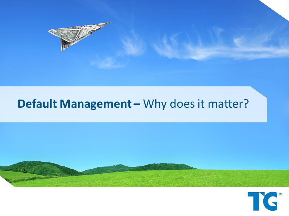 Default Management – Why does it matter?