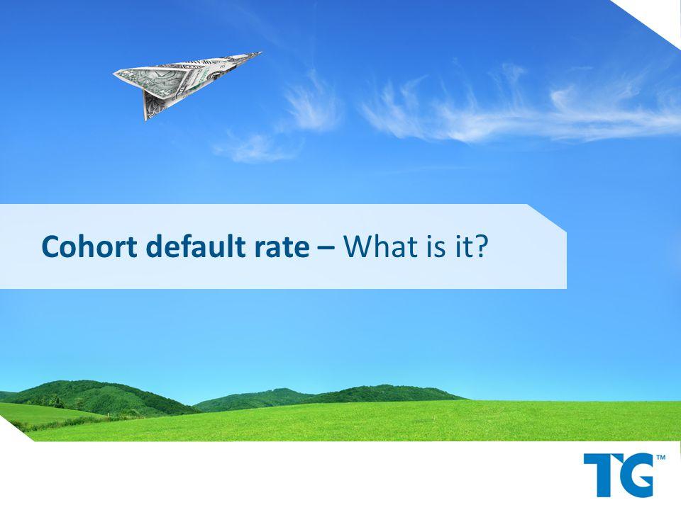 Cohort default rate – What is it