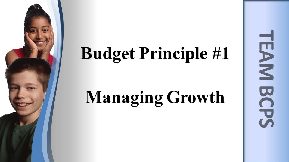 Budget Principle #1 Managing Growth