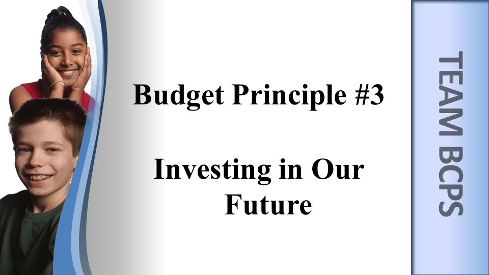 Budget Principle #3 Investing in Our Future