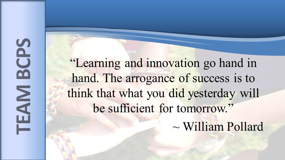 Learning and innovation go hand in hand.