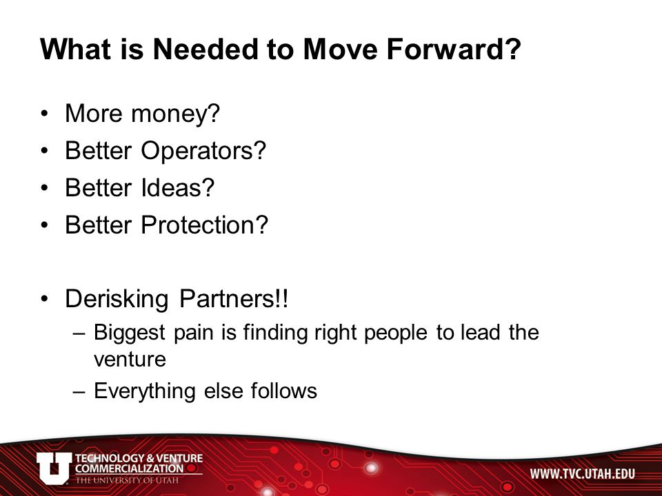 What is Needed to Move Forward. More money. Better Operators.