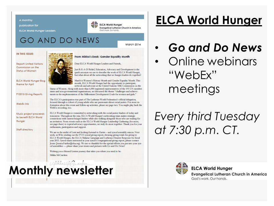 "ELCA World Hunger Go and Do News Online webinars ""WebEx"" meetings Every third Tuesday at 7:30 p.m. CT. Monthly newsletter"