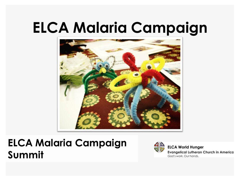 ELCA Malaria Campaign Summit ELCA Malaria Campaign