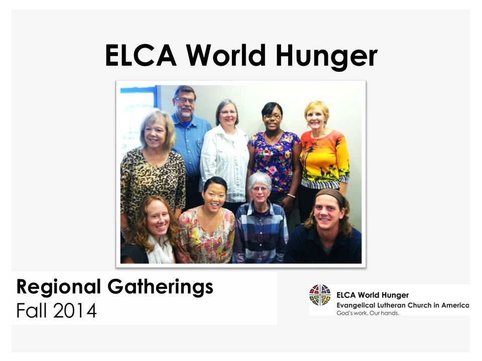 Regional Gatherings Fall 2014 ELCA World Hunger