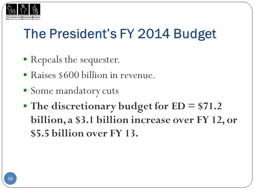 The President's FY 2014 Budget  Repeals the sequester.