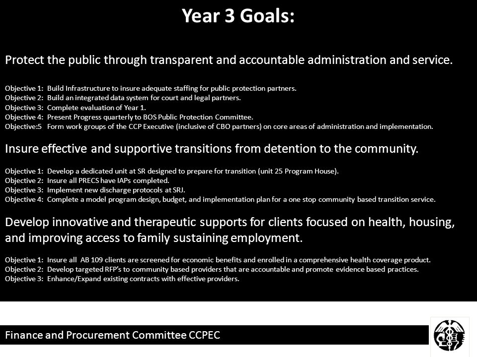 Finance and Procurement Committee CCPEC Year 3 Goals: Protect the public through transparent and accountable administration and service.