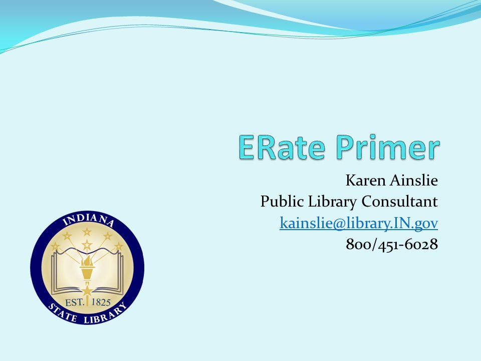 Karen Ainslie Public Library Consultant kainslie@library.IN.gov 800/451-6028