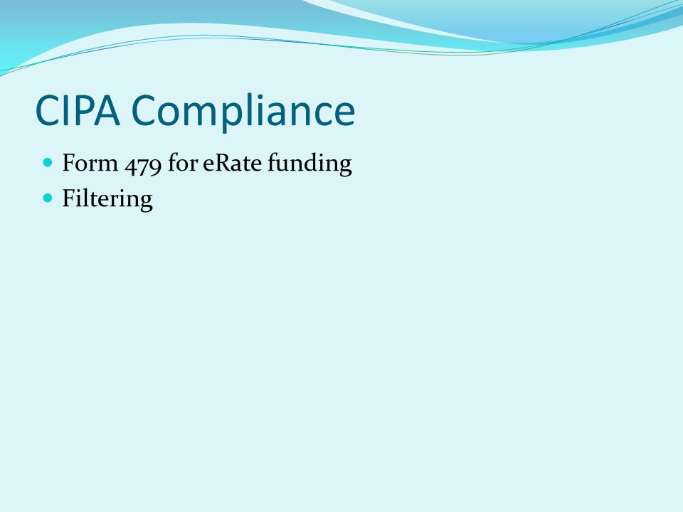 CIPA Compliance Form 479 for eRate funding Filtering