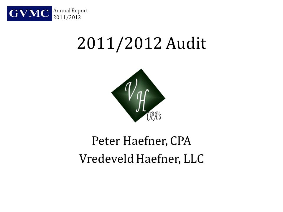 2011/2012 Audit Peter Haefner, CPA Vredeveld Haefner, LLC Annual Report 2011/2012